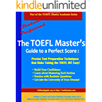 The TOEFL Master's Guide to a Perfect Score: Precise Test Preparation Techniques that Make Taking the TOEFL iBT Easy! (Part of the PraxisGroup International ... Academic Series Book 1) (English Edition)