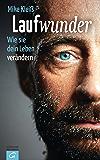 Laufwunder: Wie sie dein Leben verändern (German Edition)