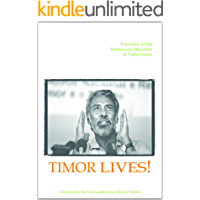 Timor Lives! Speeches of Freedom and Independence (English Edition)