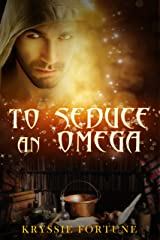 To Seduce an Omega (Scattered Siblings Book 4) Kindle Edition