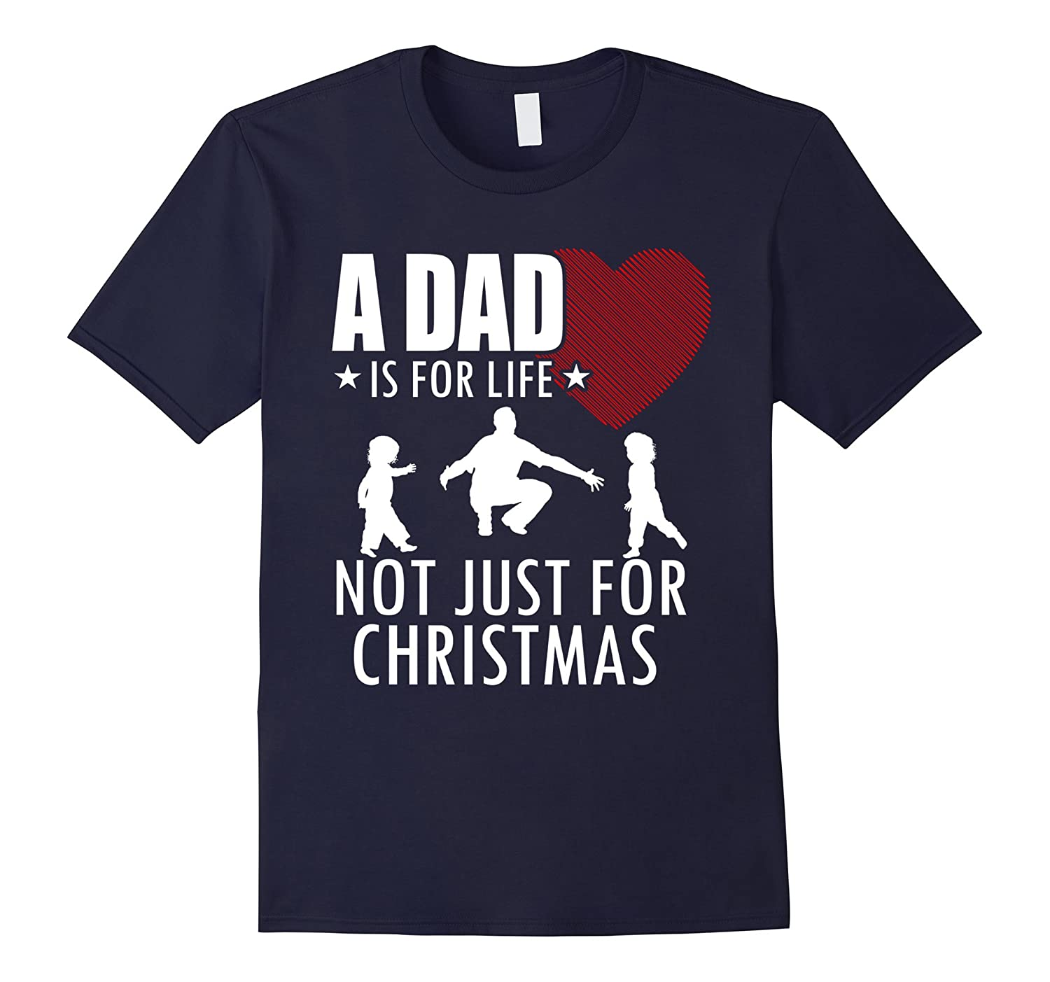 A Dad Is For Life Not Just For Christmas Tshirts-Art