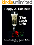 The Lush Life (Samantha Jamison Mystery Book 8)
