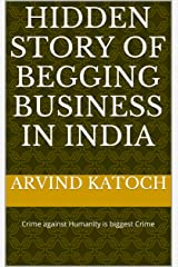 Hidden Story of Begging Business in India Kindle Edition