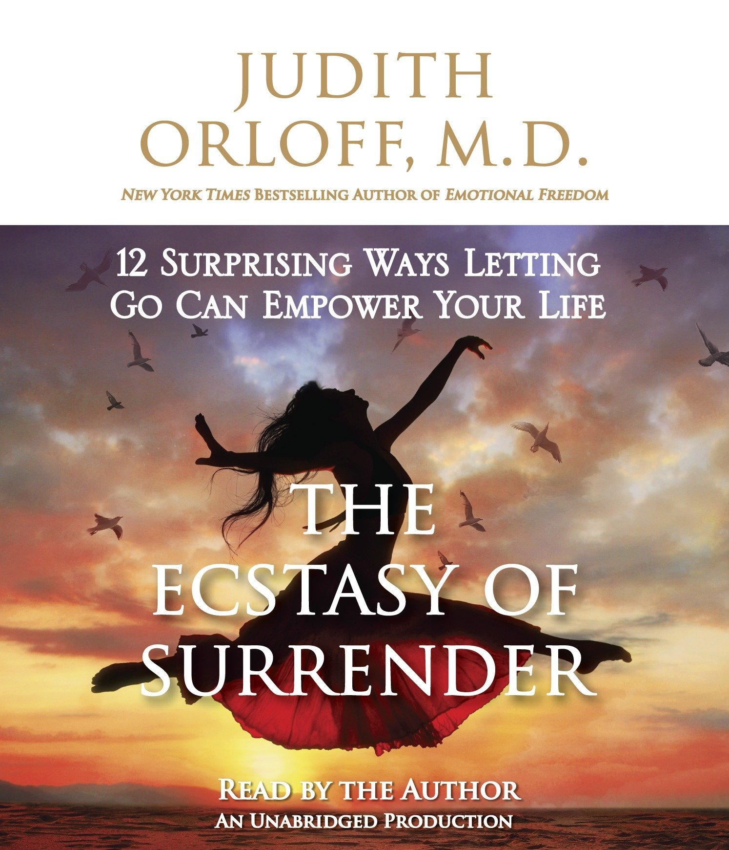 The Ecstasy of Surrender: 12 Surprising Ways Letting Go Can Empower Your  Life: Judith Orloff M.D.: 9780804165334: Amazon.com: Books