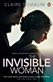The Invisible Woman: The Story of Nelly Ternan and Charles Dickens