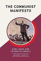 The Communist Manifesto (AmazonClassics Edition) Kindle Edition