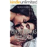 Consecuencias Peligrosas (Trilogía peligrosa nº 3) (Spanish Edition)
