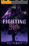 Fighting Her
