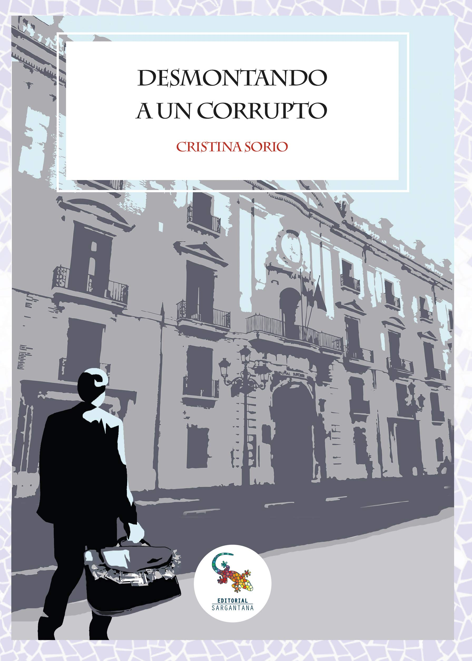 DESMONTANDO A UN CORRUPTO: Amazon.es: Sorio, Cristina: Libros