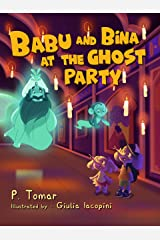 Babu and Bina at the Ghost Party: An adventure book! Kindle Edition