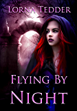 Flying By Night: A Witches of the South Novel