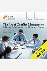 The Art of Conflict Management: Achieving Solutions for Life, Work, and Beyond Audible Audiobook
