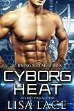 Cyborg Heat: A Science Fiction Cyborg Romance (Burning Metal Book 1)