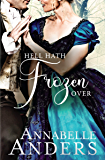 Hell Hath Frozen Over: Regency Romance (Devilish Debutantes (Novella) Book 5)