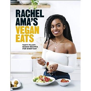 Rachel Ama's Vegan Eats: Tasty Plant-Based Recipes for Every Day