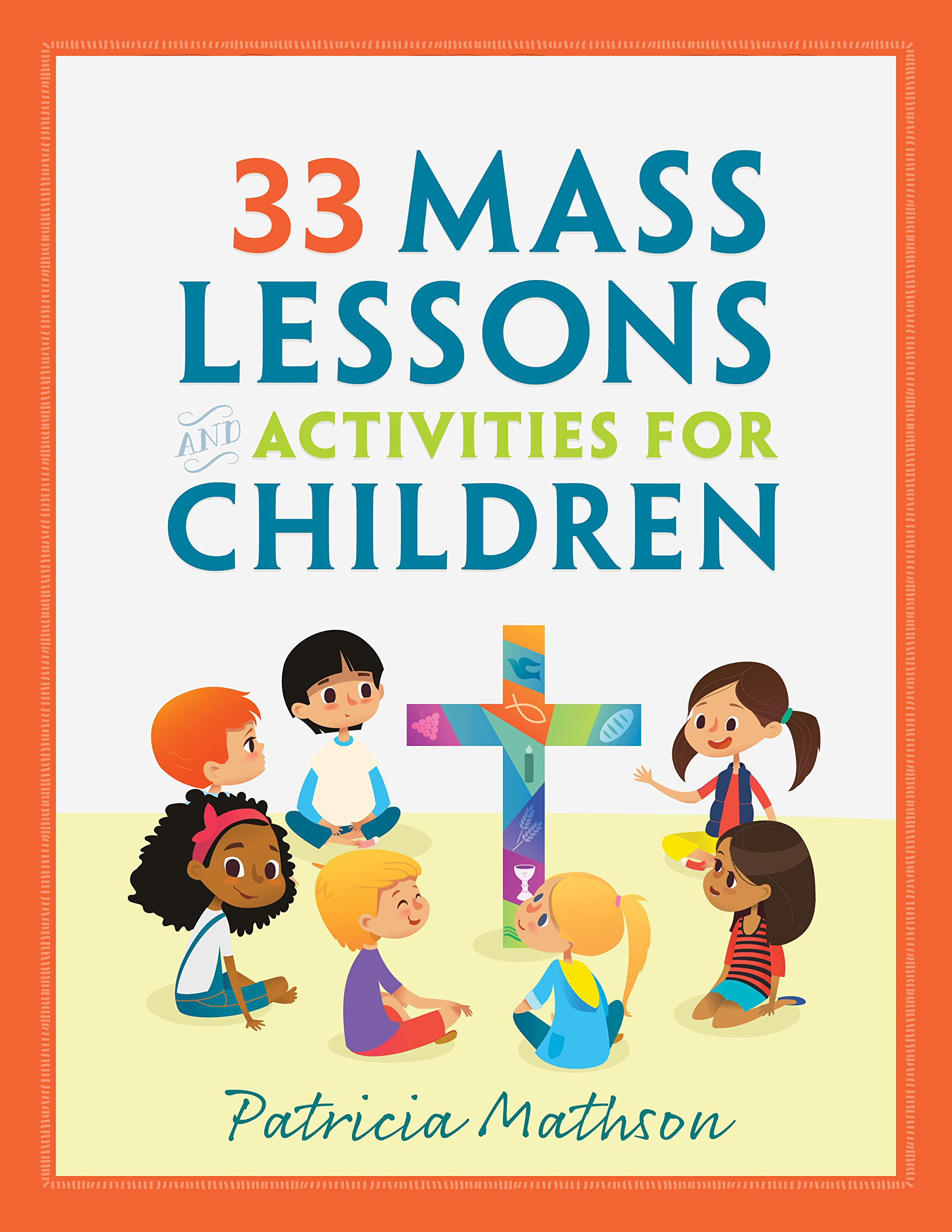 Download 33 Mass Lessons and Activities for Children pdf