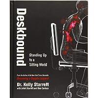 Deskbound: Standing Up to a Sitting World (1)