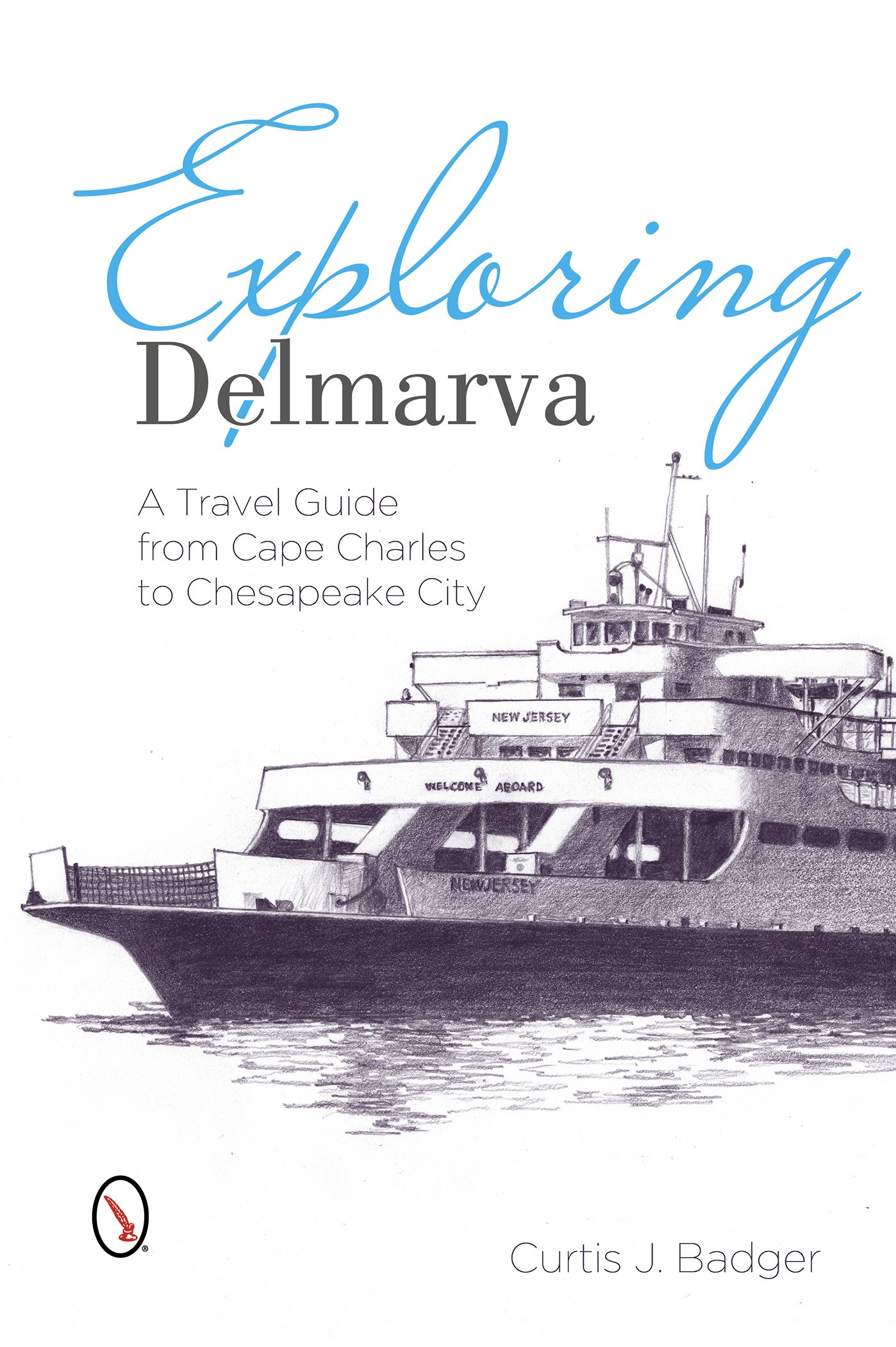 Exploring Delmarva: A Travel Guide from Cape Charles to Chesapeake City ebook