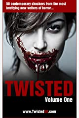 Twisted 50: 50 Contemporary Shockers from the most terrifying new writers of horror... Kindle Edition
