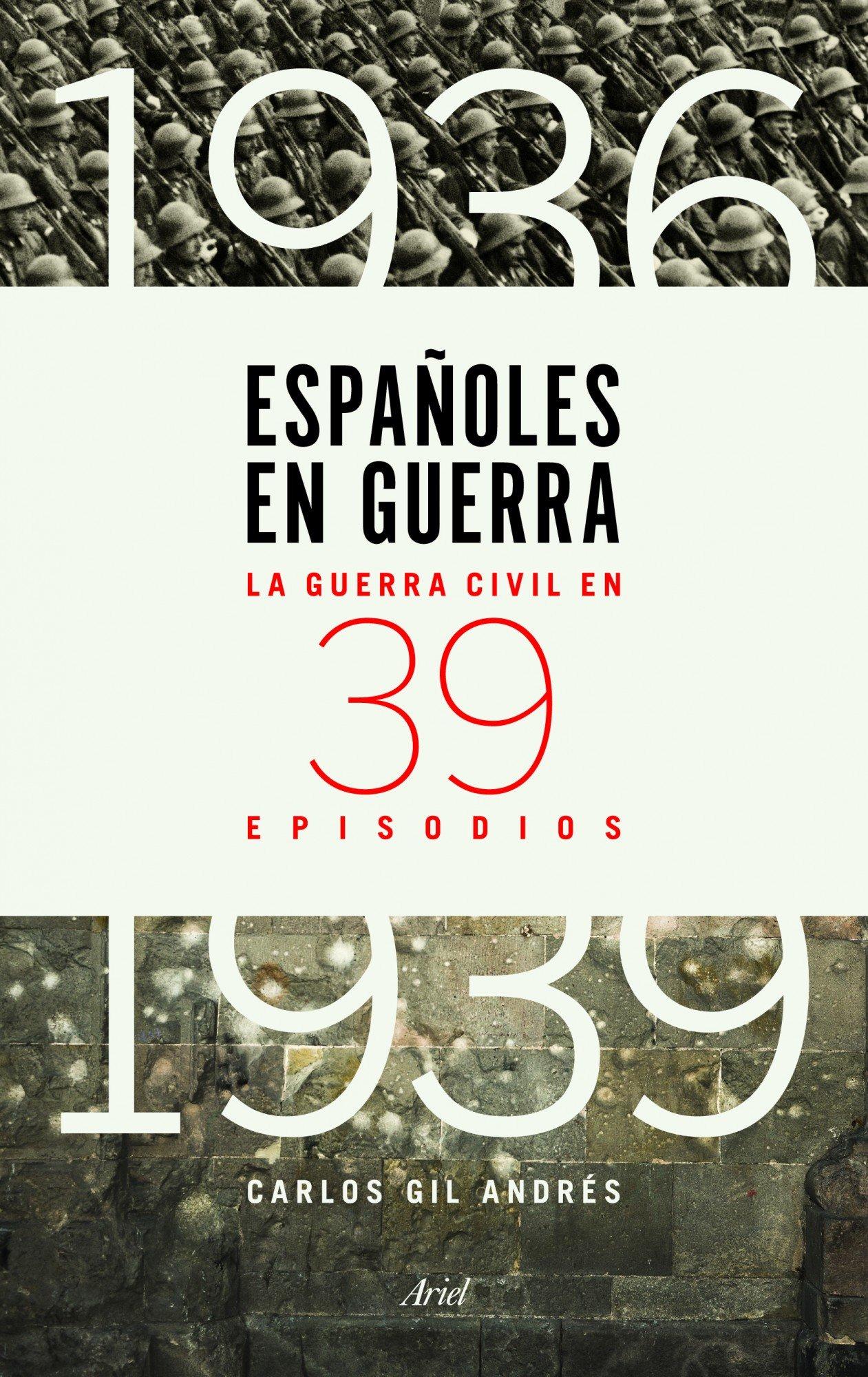 Españoles en guerra: La guerra civil en 39 episodios Ariel: Amazon ...
