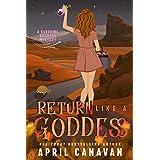 Return Like a Goddess: A Paranormal Cozy Mystery (Surprise Goddess Cozy Mystery Book 6)