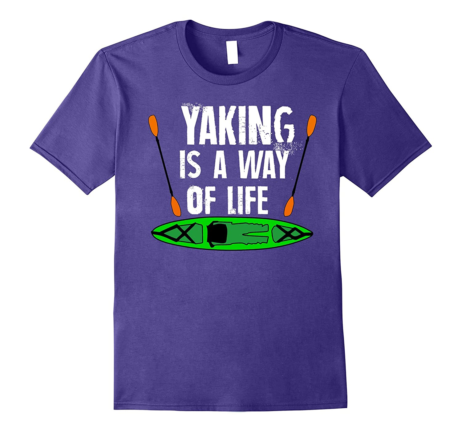 Yaking Is A Way Of Life Kayak T-shirt