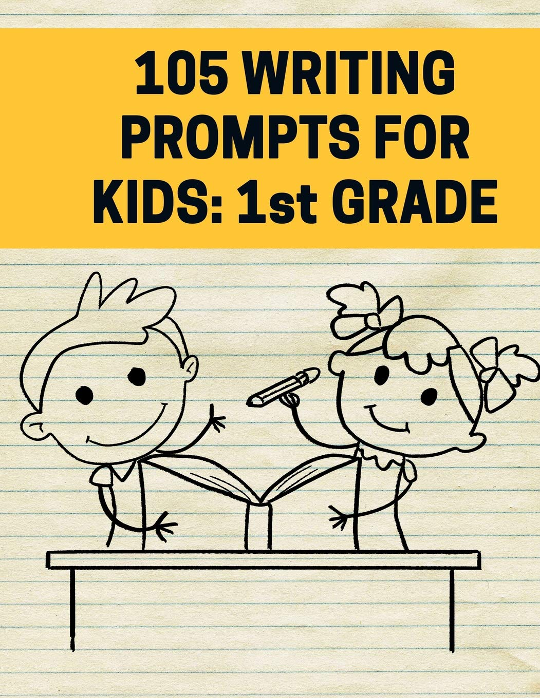 105 Writing Prompts For Kids - 1st Grade: Creative Things to Write ...