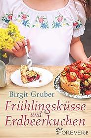 Frühlingsküsse und Erdbeerkuchen (German Edition)