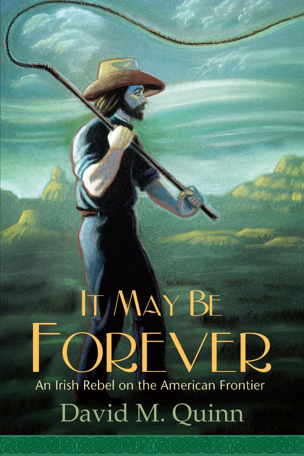 Download It May Be Forever: An Irish Rebel On the American Frontier ebook