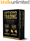 Options Trading: This Book Includes:The Beginners Guide and The Best Strategies to Improve your Performance