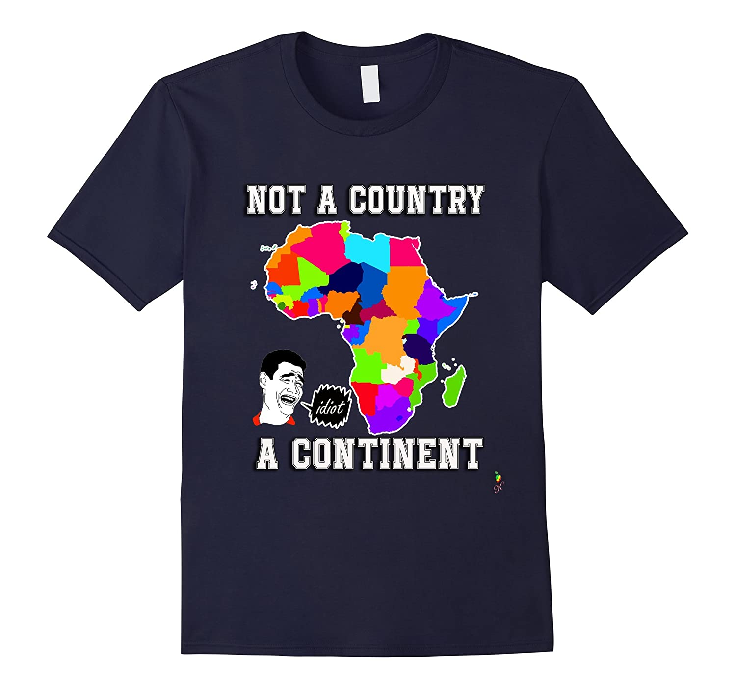 AFRICA IS A CONTINENT NOT A COUNTRY- IDIOT-Rose