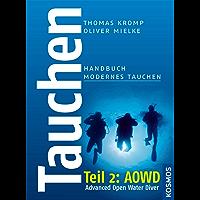 Tauchen - Handbuch modernes Tauchen: Teil 2: Advanced Open Water Diver (AOWD)