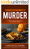 Thanksgiving Waffle Murder (Wicked Waffle Paranormal Cozies Book 3)