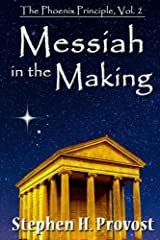 Messiah in the Making (The Phoenix Principle Book 2) Kindle Edition