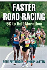 Faster Road Racing: 5K to Half Marathon Kindle Edition