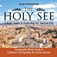 The Holy See: A Kid's Guide to Exploring the Vatican City - Geography Book Grade 6 | Children's Geography & Culture Books
