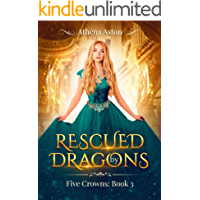 Rescued by Dragons: A Reverse Harem Fantasy Romance. (Five Crowns Book 3)