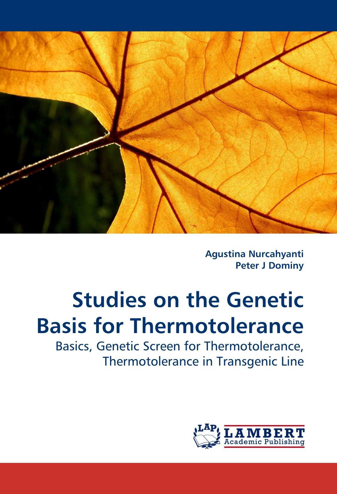 Studies on the Genetic Basis for Thermotolerance: Basics, Genetic Screen for Thermotolerance, Thermotolerance in Transgenic Line PDF