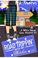 Road Trippin' with My Witches: A Witch Squad Cozy Mystery #9 Kindle Edition