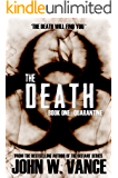 The Death: Quarantine (A Post-Apocalyptic Pandemic Thriller) (The Death Trilogy Book 1)