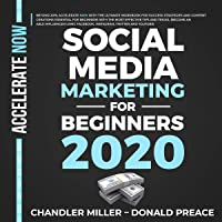 Social Media Marketing for Beginners 2020: Beyond 2019, with the Workbook for Success Strategies and Content Creations Essential with Tips and Tricks (Using Facebook, Instagram, Twitter and YouTube)