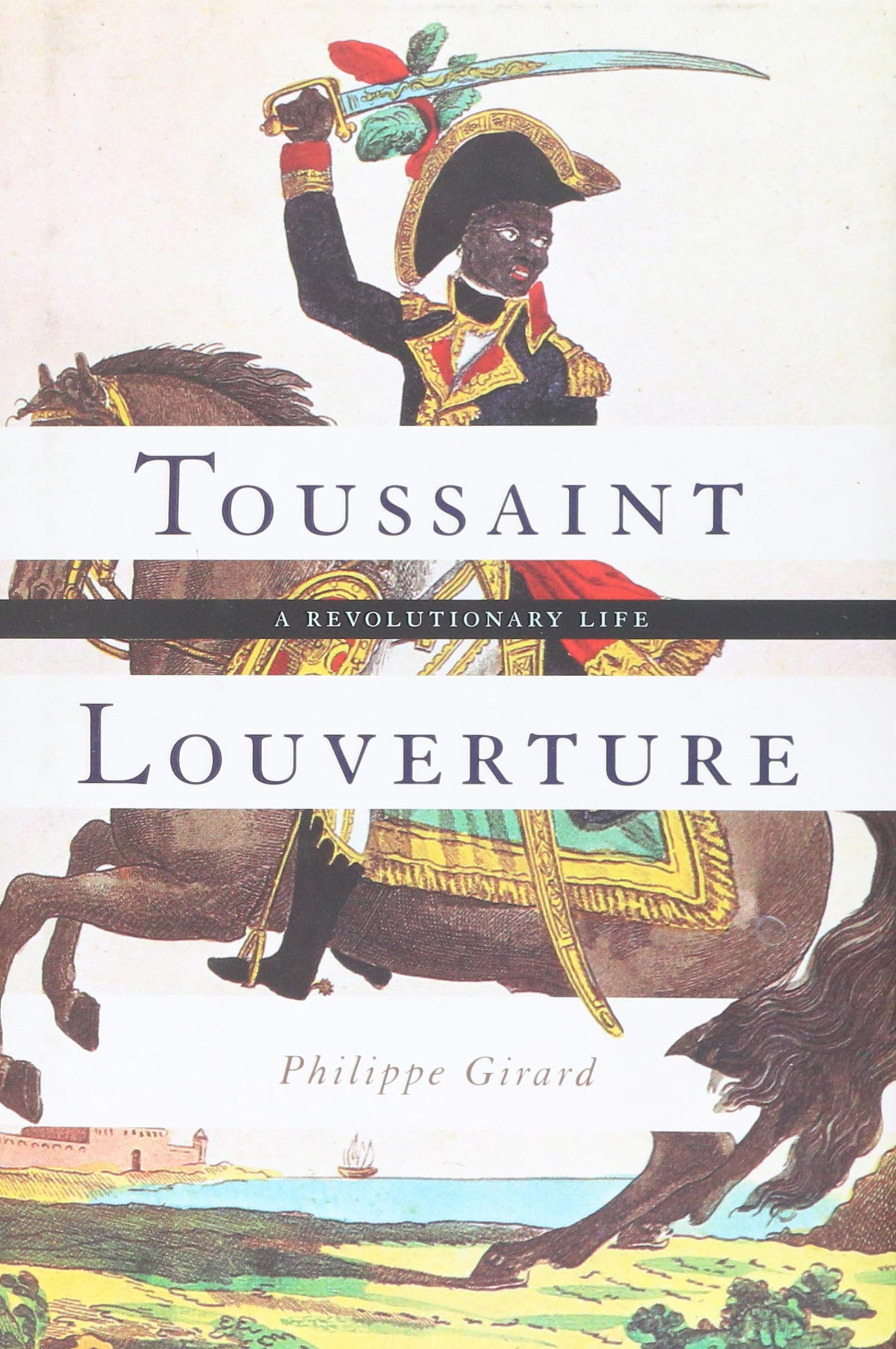 Amazon.com: Toussaint Louverture: A Revolutionary Life ...