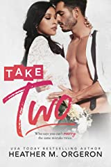 TAKE TWO: Who says you can't marry the same mistake twice? Kindle Edition