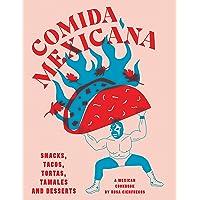 Comida Mexicana Snacks tacos tortas tamales and desserts: Snacks, tacos, tortas, tamales & desserts