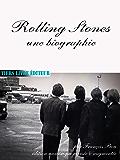 Rolling Stones, une biographie (François Bon, fictions, essais & inventions) (French Edition)