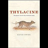 Thylacine: The tragic tale of the Tasmanian Tiger