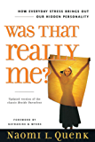 Was That Really Me?: How Everyday Stress Brings Out Our Hidden Personality (English Edition)