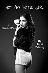 Not Any Little Girl (A One-Act Play) Kindle Edition