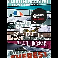 Mountaineering Books: eBook Sampler: Vertebrate Publishing eBooks for the adventurous from Tilman, Terray, Tasker, Scott, MacIntyre, Fowler, Diemberger, Messner, and Heckmair (English Edition)