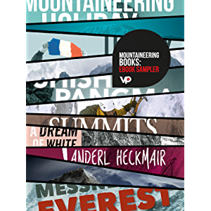 Mountaineering Books: eBook Sampler: Vertebrate Publishing eBooks for the adventurous from Tilman, Terray, Tasker, Scott…